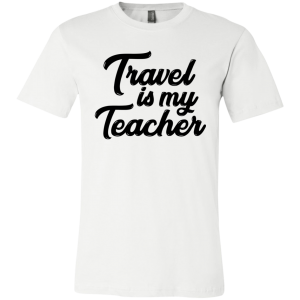 Travel is my Teacher